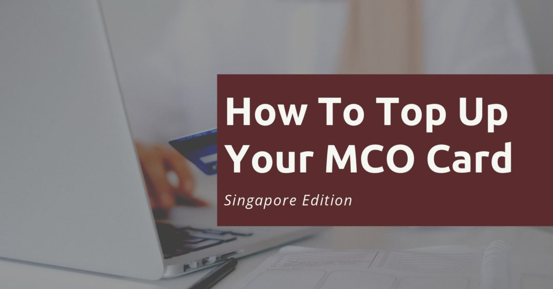 How To Top Up MCO Card Singapore