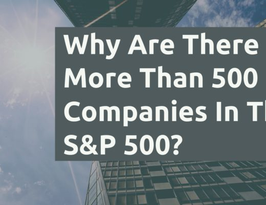 Why Are Ther More Than 500 Companies In The SP 500