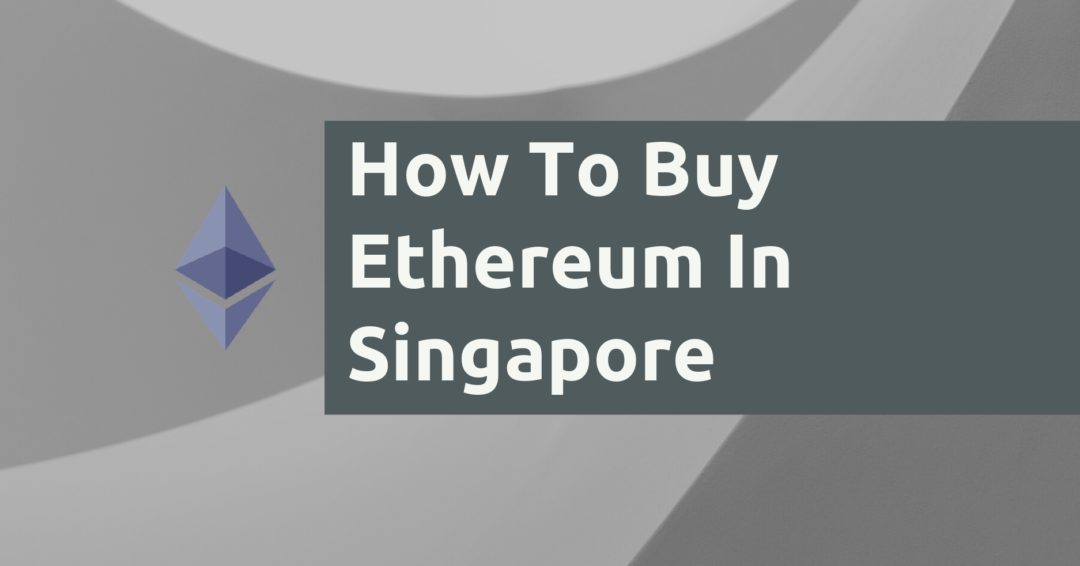How To Buy Ethereum In Singapore