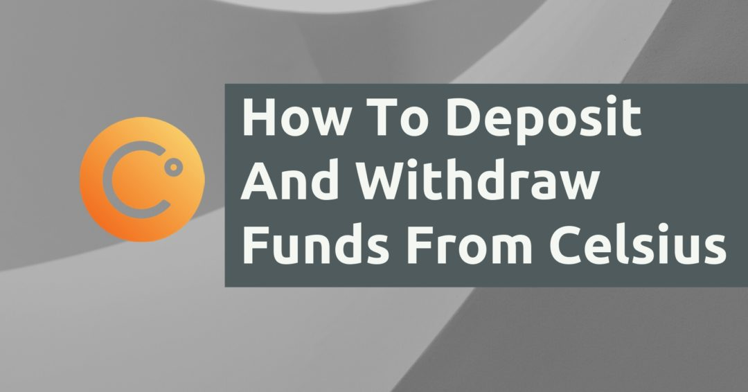 How To Deposit And Withdraw From Celsius