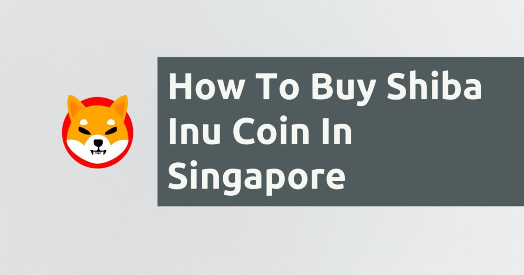 How To Buy Shiba Inu Coin In Singapore