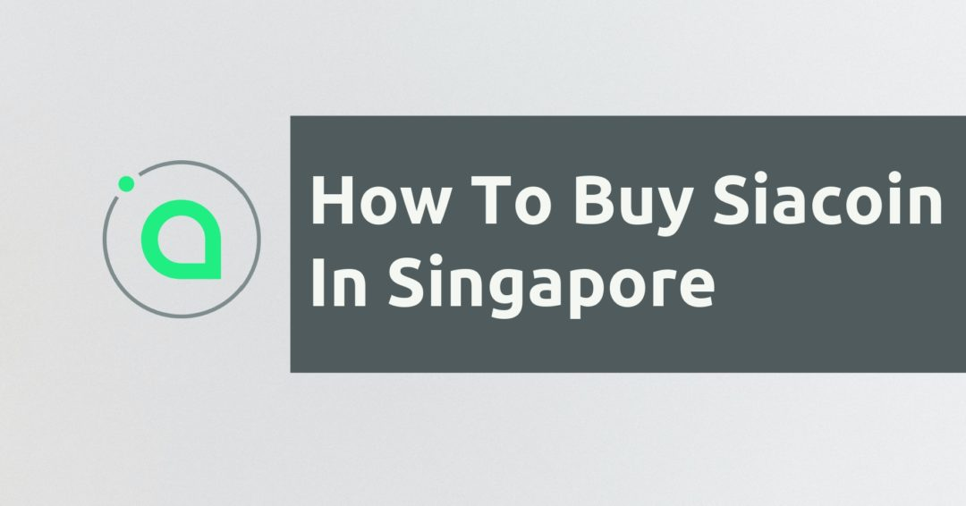 How To Buy Siacoin In Singapore