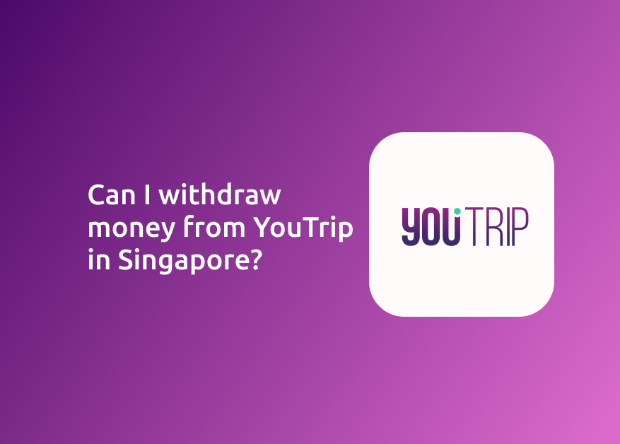 Can I withdraw Money From YouTrip In Singapore