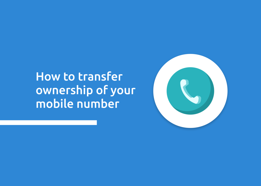 Transfer Ownership Of Mobile Number