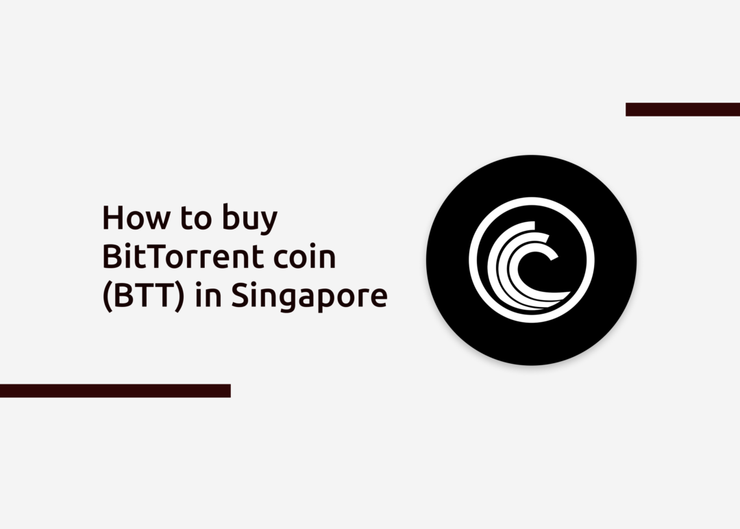How To Buy BitTorrent Coin In Singapore
